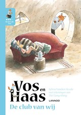 Ik leer lezen met Vos en Haas - Ik lees als Vos - De club van wij | Sylvia Vanden Heede ; Thé Tjong-Khing |