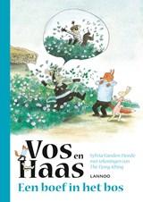 Vos en Haas - Een boef in het bos | Sylvia Vanden Heede ; Thé Tjong-Khing |
