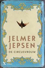 De circusvrouw   Jelmer Jepsen  