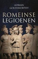 Romeinse legioenen   Adrian Goldsworthy  