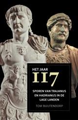 Het jaar 117 | Tom Buijtendorp |