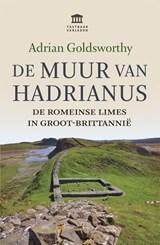 De Muur van Hadrianus   Adrian Goldsworthy  