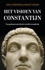 Het visioen van Constantijn | Jona Lendering ; Vincent Hunink |