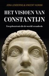 Het visioen van Constantijn   Jona Lendering ; Vincent Hunink  