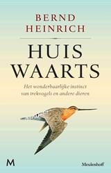 Huiswaarts | Bernd Heinrich |