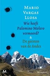Wie heeft Palomino Molero vermoord & De geesten van de Andes | Mario Vargas Llosa |