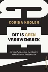 Dit is geen vrouwenboek   Corina Koolen  