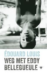 Weg met Eddy Bellegueule | Édouard Louis |