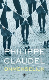 Onmenselijk | Philippe Claudel |