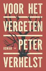 Voor het vergeten | Peter Verhelst |