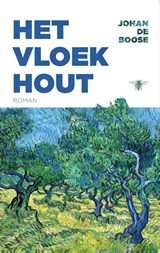 Het Vloekhout | Johan de Boose |
