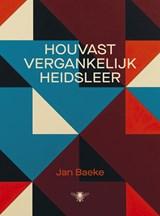 Houvastvergankelijkheidsleer | Jan Baeke |