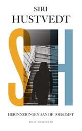 Herinneringen aan de toekomst | Siri Hustvedt |