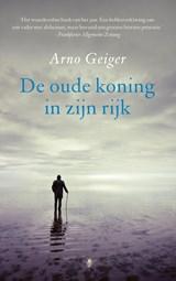 De oude koning in zijn rijk   Arno Geiger  