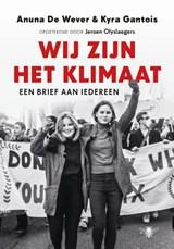 Wij zijn het klimaat   Anuna de Wever ; Kyra Gantois  