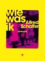 Wie was ik | Alfred Schaffer |