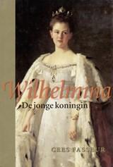 Wilhelmina De jonge koningin | Cees Fasseur |