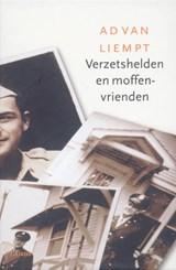 Verzetshelden en moffenvrienden | Ad van Liempt |