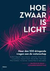 Hoe zwaar is licht | Beatrice de Graaf ; Alexander Rinnooy Kan |
