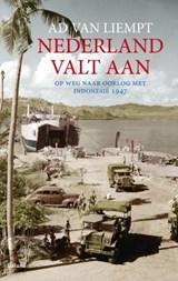 Nederland valt aan | Ad van Liempt |