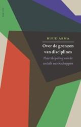 Over de grenzen van disciplines | Ruud Abma |