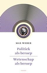 Politiek als beroep voorafgegaan door wetenschap als beroep | Max Weber |