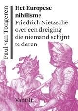Het Europese nihilisme | Paul van Tongeren |