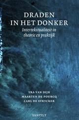 Draden in het donker | Yra van Dijk ; Maarten de Pourcq ; Carl de Strycker |