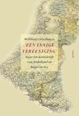 'Een innige vereeniging' | Wilfried Uitterhoeve |