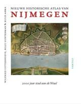 Nieuwe historische atlas van Nijmegen | Wilfried Uitterhoeve ; Billy Gunterman ; Ruud Abma |