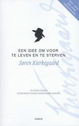 Een idee om voor te leven en te sterven   Søren Kierkegaard  