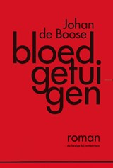 Bloedgetuigen | Johan de Boose |