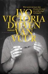 Dieven van vuur | Ivo Victoria |