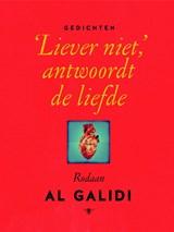 'Liever niet', antwoordt de liefde   Rodaan Al Galidi  