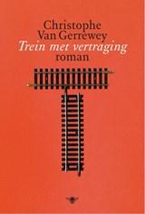 Trein met vertraging | Christophe Van Gerrewey |