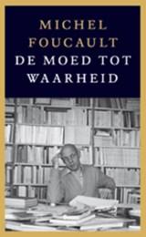 De moed tot waarheid | Michel Foucault |