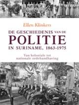 De geschiedenis van de politie in Suriname, 1863-1975   Klinkers  