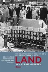 Land van kleine gebaren | Remieg Aerts ; Herman de Liagre Bohl ; Piet de Rooy ; Henk te Velde |