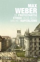 De protestantse ethiek en de geest van het kapitalisme | Max Weber |