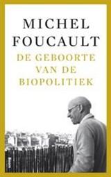 De geboorte van de biopolitiek | foucault, Michel |