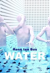 Water   René ten Bos  