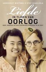 Liefde in tijden van oorlog | Annegriet Wietsma ; Stef Scagliola |
