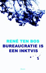 Bureaucratie is een inktvis | René ten Bos |