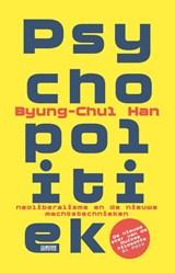 Psychopolitiek | Byung-Chul Han |