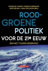 Rood-groene politiek voor de 21e eeuw   Heleen de Coninck ; Menno Hurenkamp ; Lieke Melsen ; Hans Opschoor  