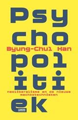 Psychopolitiek | Byung-Chul Han ; Miriam Hardoar |