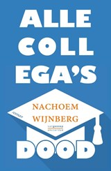 Alle collega's dood | Nachoem Wijnberg |