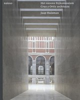Het nieuwe Rijksmuseum   Jaap Huisman  