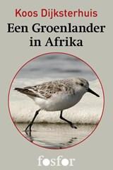 Een Groenlander in Afrika   Koos Dijksterhuis  