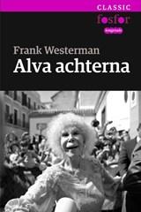 Alva achterna | Frank Westerman |